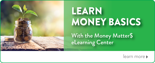 Learn money basics with our eLearning Center!
